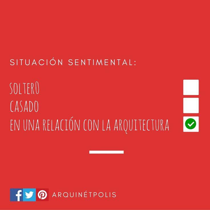 Situación sentimental: En una relación con la Arquitectura. http://www.arquinetpolis.com #arquitectura #architecture #diseño #design