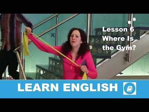 English Course Lesson 6 – Story: Where Is the Gym?