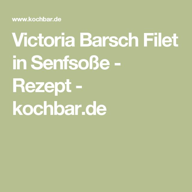 Victoria Barsch Filet in Senfsoße - Rezept - kochbar.de