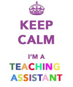 keep calm i m a teaching assistant teacher assistants