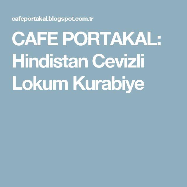 CAFE PORTAKAL: Hindistan Cevizli Lokum Kurabiye