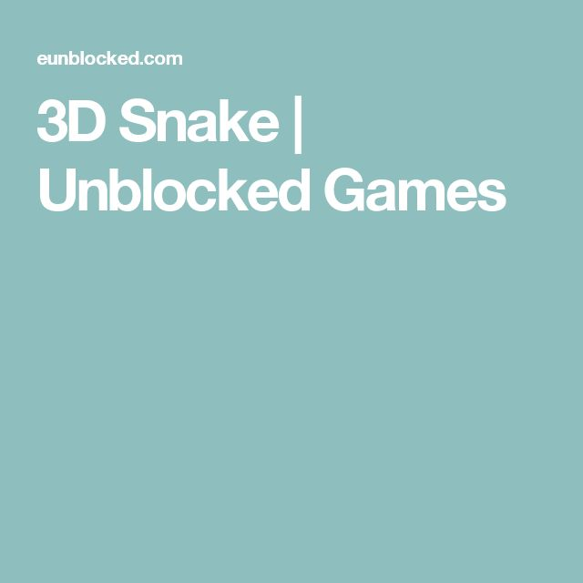 3D Snake | Unblocked Games