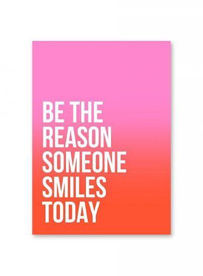 Kaart   Be the reason someone smiles today Gedrukt op 300 grams mat gelamineerd papier, leuk met masking tape aan de muur!      enkele kaart     formaat: 15x10 cm     merk: Studio Stationery - € 1,25