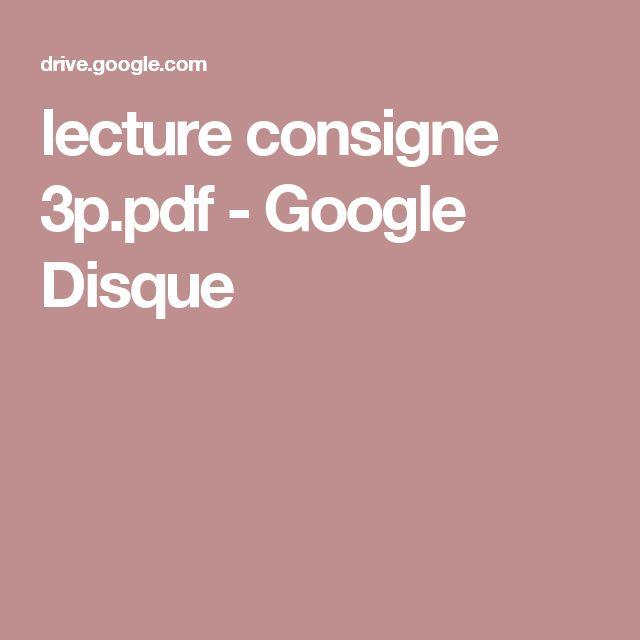 lecture consigne 3p.pdf - Google Disque