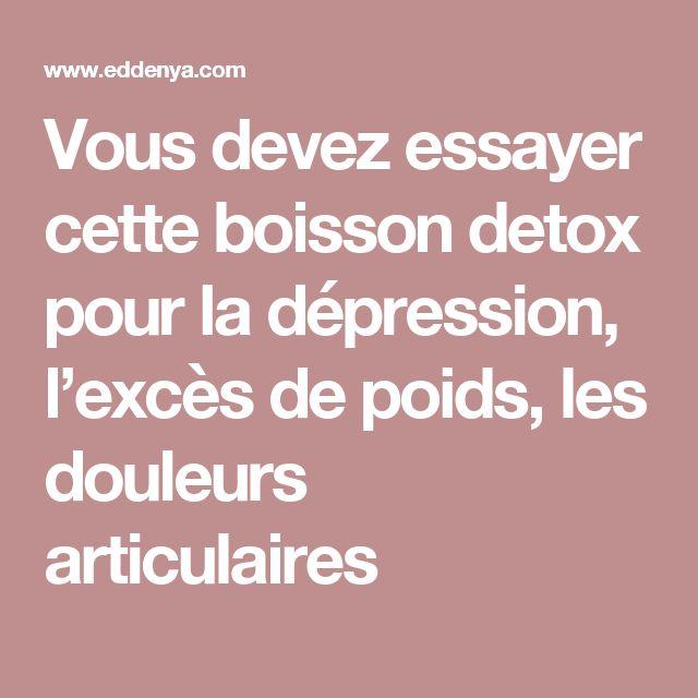 Vous devez essayer cette boisson detox pour la dépression, l'excès de poids, les douleurs articulaires
