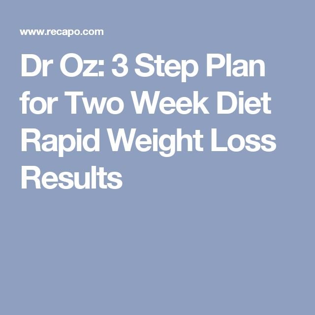 Dr Oz: 3 Step Plan for Two Week Diet Rapid Weight Loss Results
