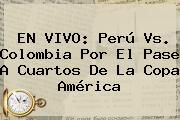 http://tecnoautos.com/wp-content/uploads/imagenes/tendencias/thumbs/en-vivo-peru-vs-colombia-por-el-pase-a-cuartos-de-la-copa-america.jpg Hora Del Partido Colombia Vs Peru. EN VIVO: Perú vs. Colombia por el pase a cuartos de la Copa América, Enlaces, Imágenes, Videos y Tweets - http://tecnoautos.com/actualidad/hora-del-partido-colombia-vs-peru-en-vivo-peru-vs-colombia-por-el-pase-a-cuartos-de-la-copa-america/