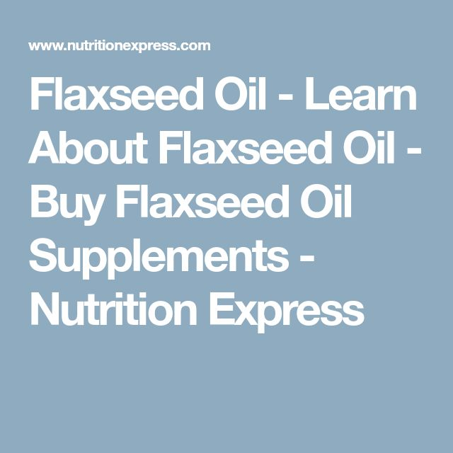 Flaxseed Oil Learn About Flaxseed Oil Buy Flaxseed Oil