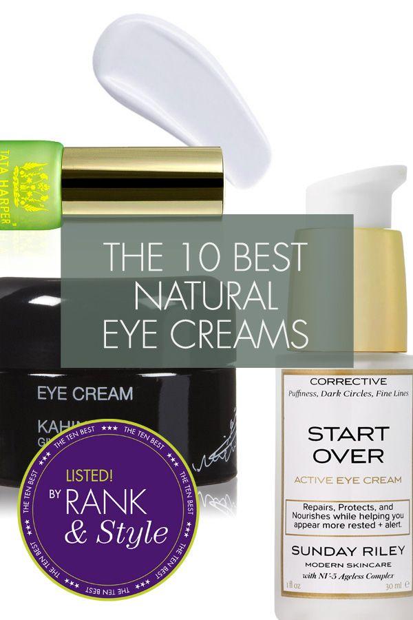 The Ten Best Natural Eye Creams http://www.rankandstyle.com/top-10-list/best-natural-eye-creams/