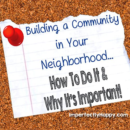 building community the neighborhood context of But building community in our neighborhood takes more than just one evening's community cookout or social gathering, although an event like nno is a good place to start building community requires frequent interactions, even self-sacrifice at times, for the sake of being the hands and feet of christ.