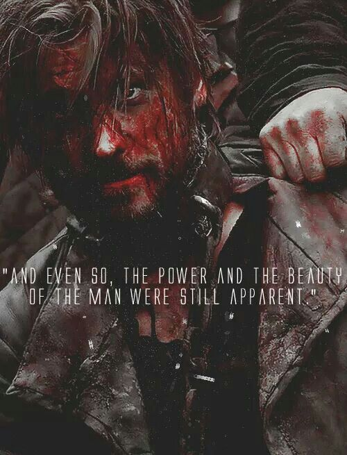 "(GoT) + (Jamie Lannister) + (""And even so, the power and beauty of the man were still apparent."")"