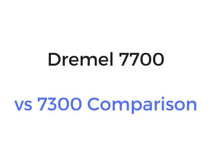 Dremel 7700 vs 7300 Rotary Tool Comparison