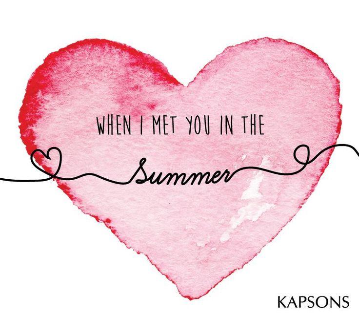 Summer Love... #Kapsons #LoveQuotes