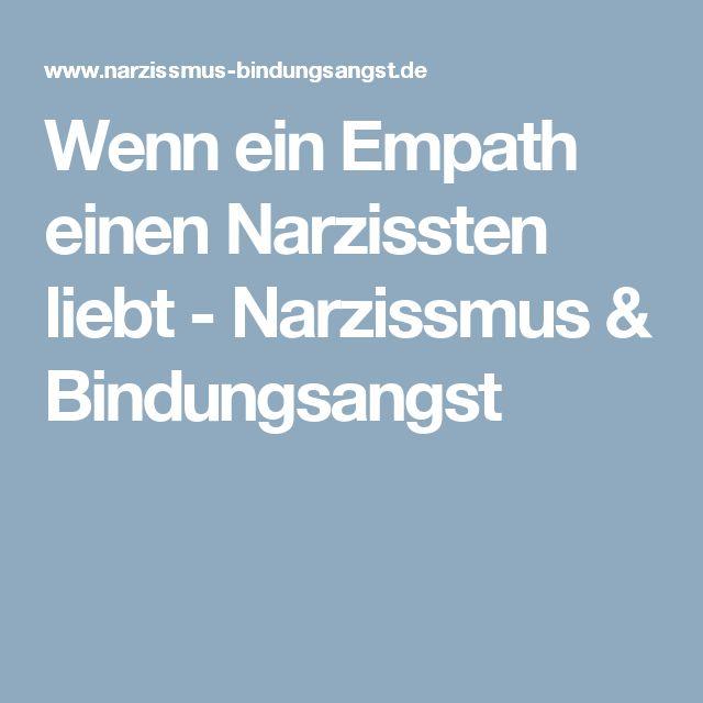 Wenn ein Empath einen Narzissten liebt - Narzissmus & Bindungsangst