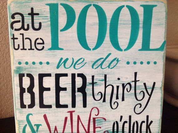 At the Pool we do Beer thirty and Wine o'clock, wood primitive sign, swim, sun, bar, pool party, patio