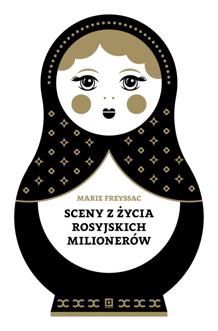 """Marie Freyssac """"Sceny  z życia rosyjskich milionerów"""". Autorka ponad rok pracowała dla rosyjskiego oligarchy, ucząc dwoje dzieci języka francuskiego, manier i etykiety. W ironicznie i błyskotliwie napisanej książce pokazuje nam ten fascynujący, a czasem mimowolnie komiczny świat od podszewki."""