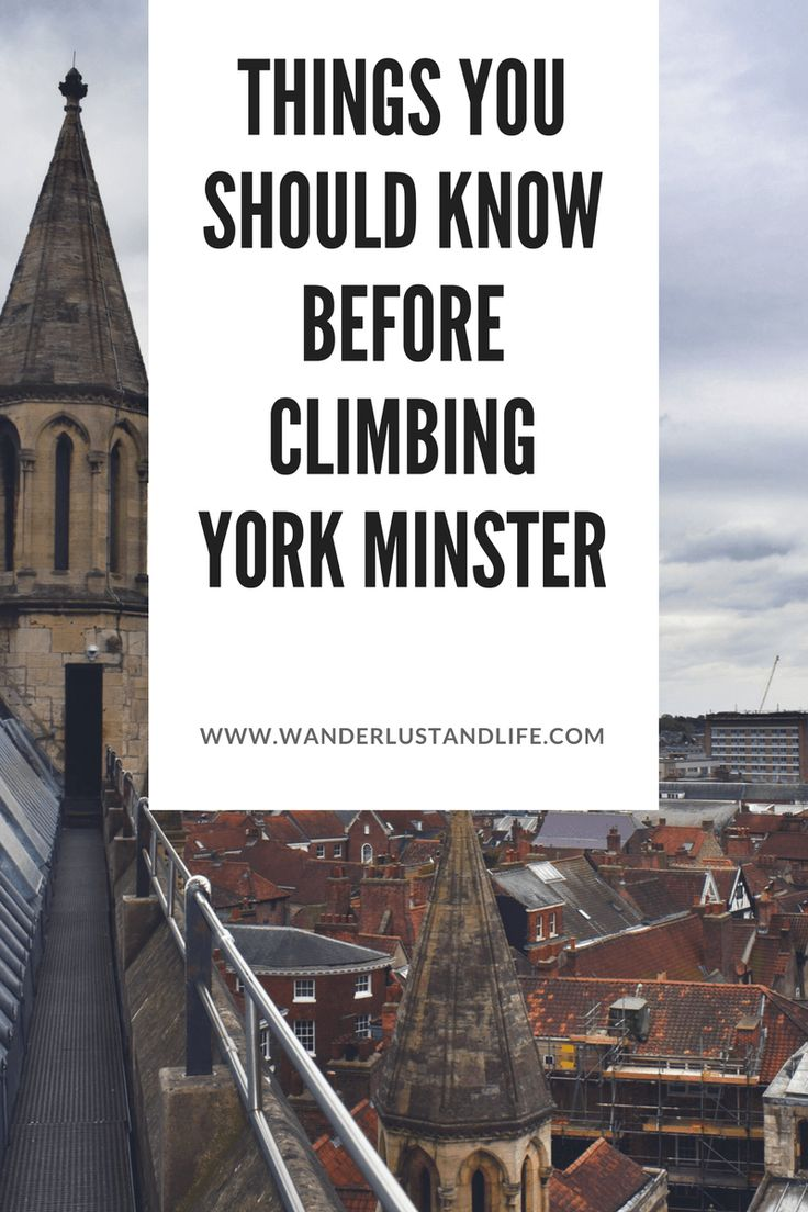 Things you should know before climbing York Minster | Wanderlust & Life