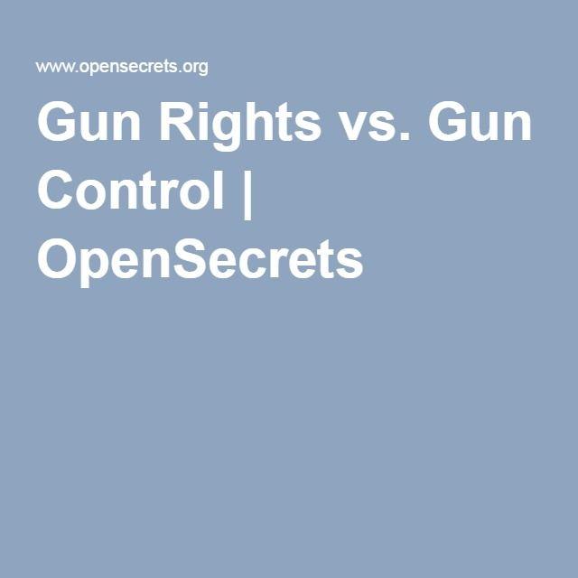 Gun Rights vs. Gun Control   OpenSecrets