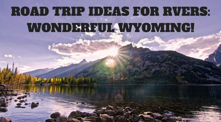 Ready to experience the #RV lifestyle but don't know where to start? Rent an RV from a Lazydays RV dealership in Denver or Northern #Colorado and head north toward #Wyoming for an RV #camping trip you'll never forget. #Wanderlust