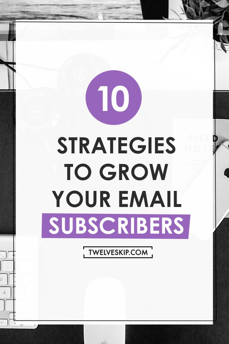 How To Grow Your Email Subscribers