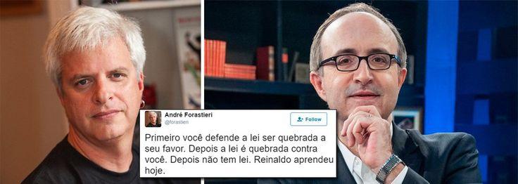 """""""Primeiro você defende a lei ser quebrada a seu favor. Depois a lei é quebrada contra você. Depois não tem lei. Reinaldo aprendeu hoje"""", escreveu o jornalista André Forastieri"""