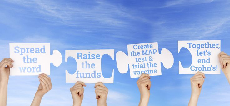 Spread the word, raise the funds, create the Crohn's MAP test and trial the vaccine.