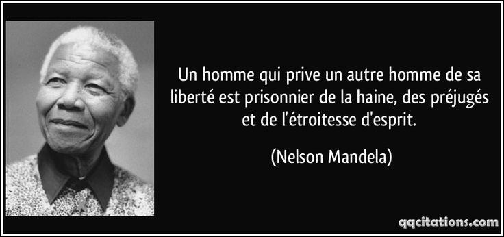 Un homme qui prive un autre homme de sa liberté est prisonnier de la haine, des préjugés et de l'étroitesse d'esprit. (Nelson Mandela) #citations #NelsonMandela
