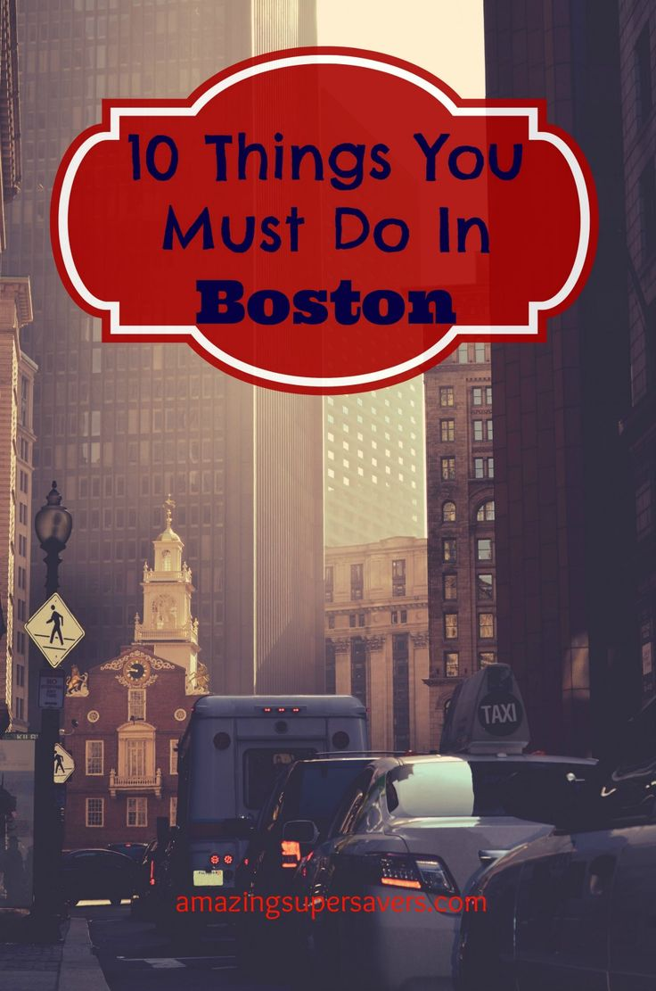 10 things you MUST do while you're in Boston!