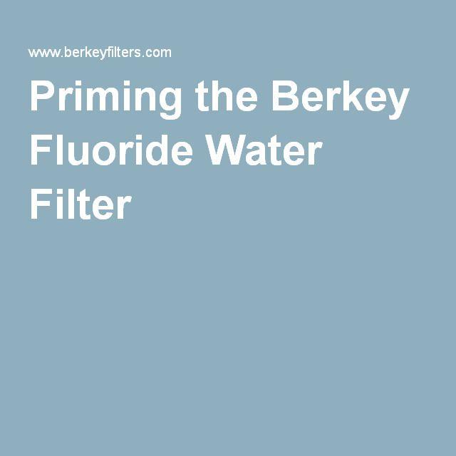 Priming the Berkey Fluoride Water Filter