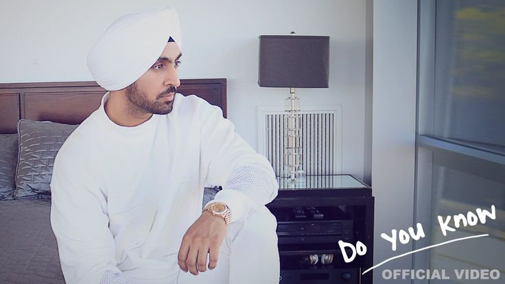 Diljit Dosanjh - Do You Know
