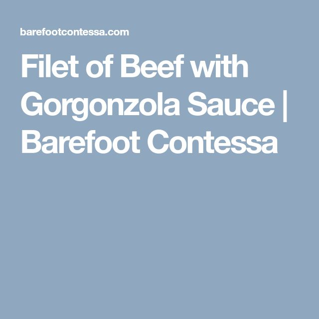 Filet of Beef with Gorgonzola Sauce | Barefoot Contessa