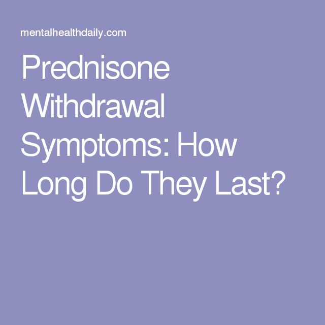 Prednisone Withdrawal Symptoms: How Long Do They Last?