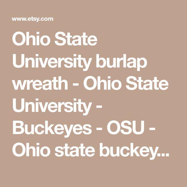 Ohio State University burlap wreath - Ohio State University - Buckeyes - OSU - Ohio state buckeyes - ohio state wreath - ohio state decor