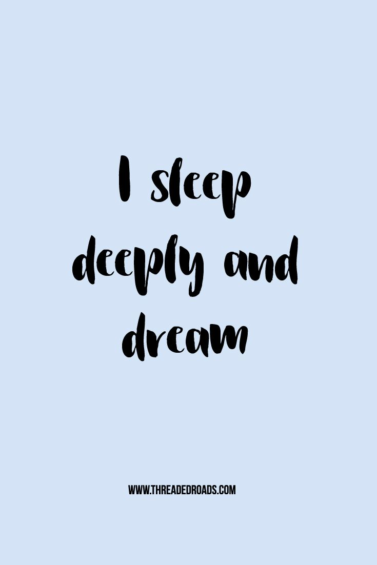 I sleep deeply and dream
