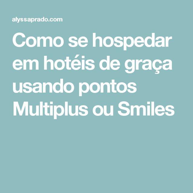 Como se hospedar em hotéis de graça usando pontos Multiplus ou Smiles