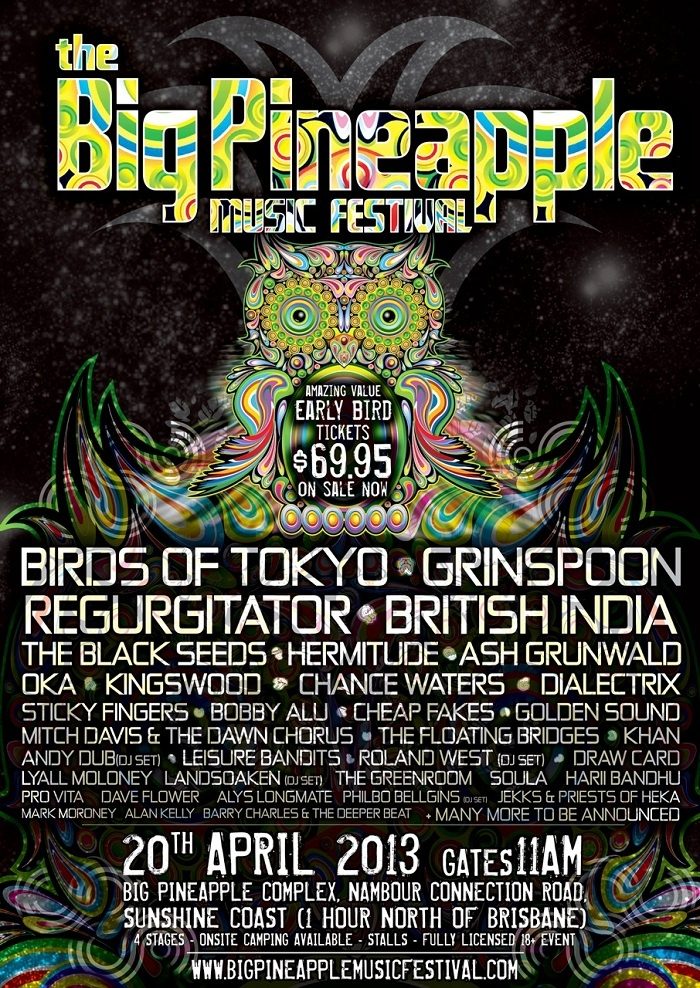 Big Pineapple Music Festival - Line up includes Birds of Tokyo, Grinspoon, Regurgitator & British India. 20 April 2013 #sunshinecoast