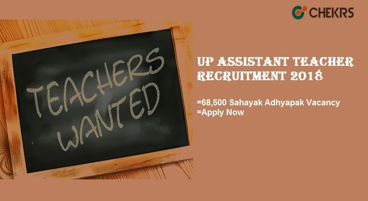 UP Assistant Teacher Recruitment 2018 68,500 #Sahayak #Adhyapak #Vacancy