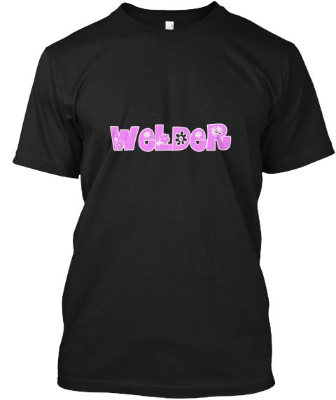 Welder Pink Flower Design Black T-Shirt Front - This is the perfect gift for someone who loves Welder. Thank you for visiting my page (Related terms: love,I love my Welder,Welder,welders,arc welding,welding techniques,orbital welding,welding machines #Welder, #Weldershirts...)