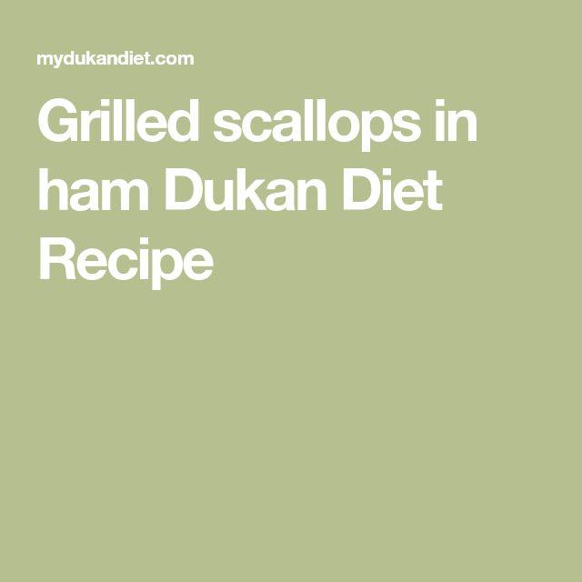 Grilled scallops in ham Dukan Diet Recipe