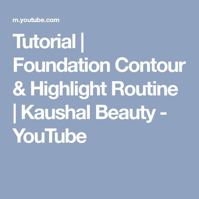 Tutorial | Foundation Contour & Highlight Routine | Kaushal Beauty - YouTube