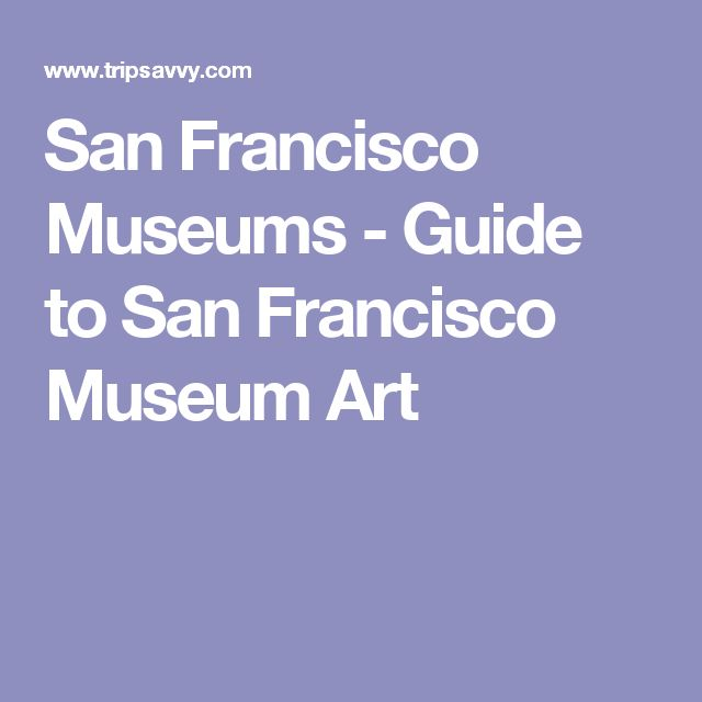 San Francisco Museums - Guide to San Francisco Museum Art