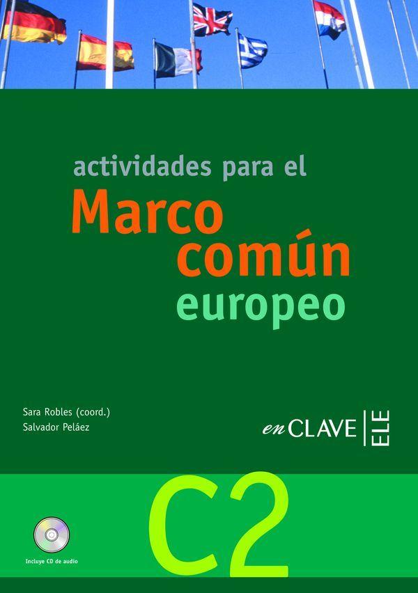 Actividades para el Marco Común Europeo C2(Enclave ELE) *. A pesar del título, recomendamos este libro para el nivel C1.