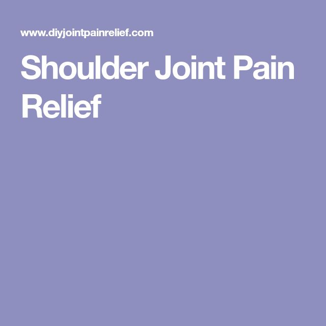 Shoulder Joint Pain Relief