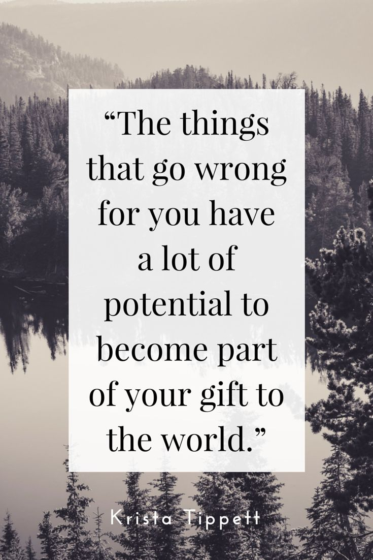 The things that go wrong for you have a lot of potential to become part of your gift to the world. -Krista Tippett Quote #quote #quotes