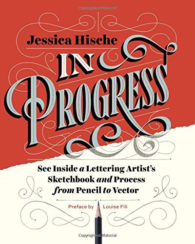 In Progress: See Inside a Lettering Artist's Sketchbook and Process, from Pencil to Vector: Louise Fili, Jessica Hische: Amazon.com.mx: Libros