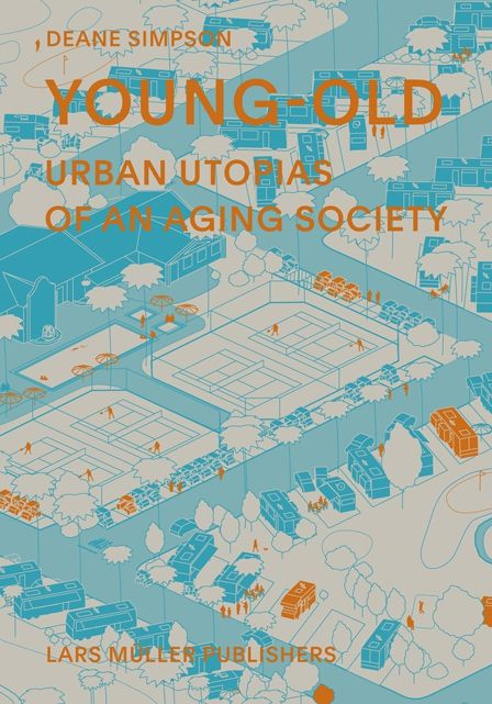 Young-Old Urban utopias of an aging society