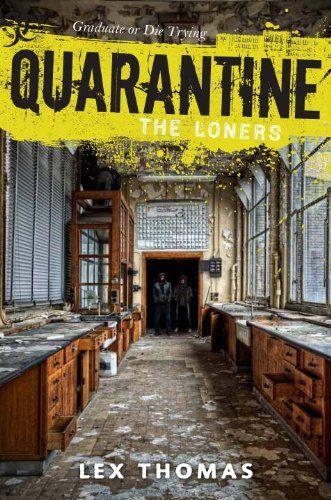 Quarantine #1: The Loners by Lex Thomas
