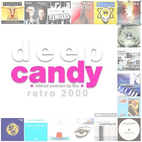 Deep Candy 084 ★ official podcast by Dry ★ Retro 2000 by Deep Candy ★ official podcast by Dry ★ | Free Listening on SoundCloud