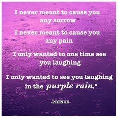 """Purple rain! Purple rain!""... ""Purple Rain""- Prince <3."