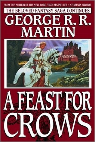 A Feast For Crows (A Song of Ice and Fire #4), by George R.R. Martin